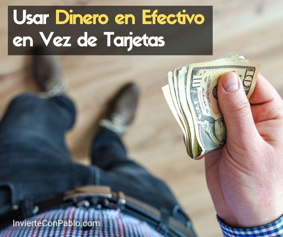 Usar Dinero en Efectivo en Vez de Tarjetas