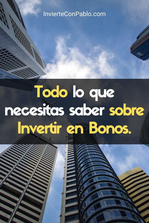 Todo lo que necesitas saber sobre Invertir en Bonos