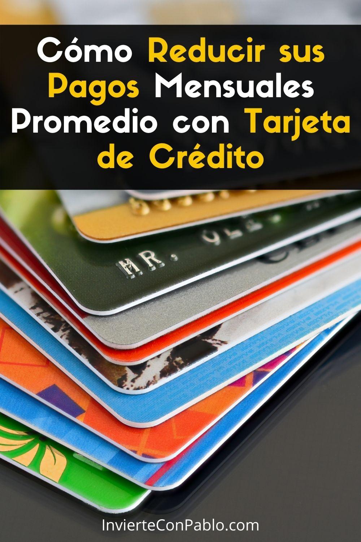 Reducir los Pagos con Tarjeta de Crédito